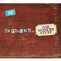 Wonder Stuff (The) - Oh Yes, Its... The Wonder Stuff (+DVD)