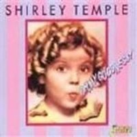 Shirley Temple - Oh My Goodness