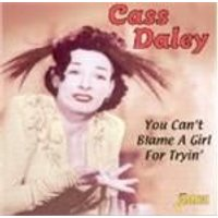 Cass Daley - You Cant Blame A Girl For Tryin
