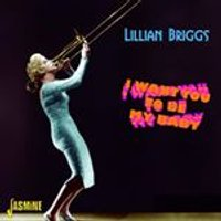 Lillian Briggs - I Want You to Be My Baby (Music CD)
