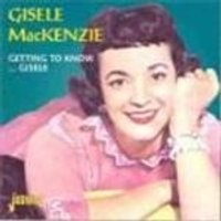 Gisele MacKenzie - Getting To Know... Gisele
