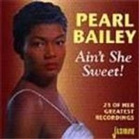 Pearl Bailey - Aint She Sweet (23 Of Her Greatest Recordings)