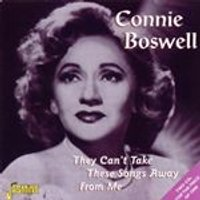 Connee Boswell - They Cant Take These Songs Away From Me