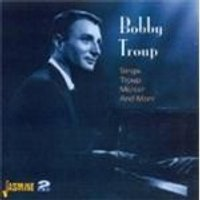 Bobby Troup - Sings Troup Mercer And More