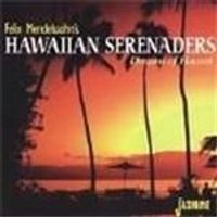 Felix Mendelssohns - Dreams Of Hawaii