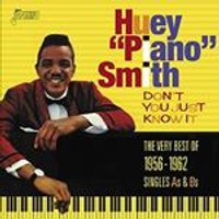 Huey Piano Smith - Dont You Just Know It (Very Best of 1956-1962) (Music CD)