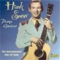 Hank Snow - Plays Guitar (The Instrumental Side Of Hank)