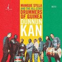 Mangue Sylla & the All-Star Drummers of Guinea - Dunnun Kan (Music CD)