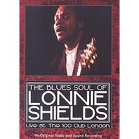 Lonnie Shields - The Blues Soul of Lonnie Shields (Live at the 100 Club/+DVD)