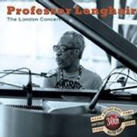 Professor Longhair - The London Concert: 30th Anniversary