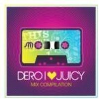 Dero - I Love Juicy: Mixed By Dero (Music CD)