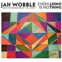 Jah Wobble - Everything Is Nothing (Music CD)