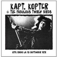 Kaptain Kopter & the Twirly Birds - KFPK Radio, LA, 13th September 1972 (Music CD)
