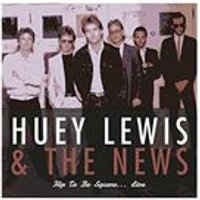 Huey Lewis - Hip To Be Square... Live (Live Recording) (Music CD)