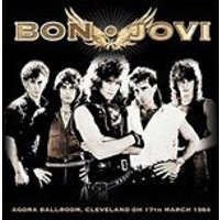 Bon Jovi - Agora Ballroom (Cleveland 17th March 1984) (Music CD)