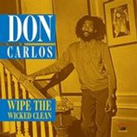 Don Carlos - Wipe The Wicked Clean (Music CD)