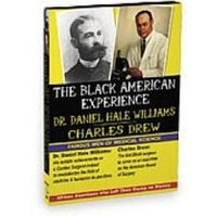 Black American Experience - Famous Men Of Medical Science - Dr. Daniel Hale Williams And Charles Drew