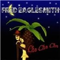 Fred Eaglesmith - Cha Cha Cha (Music CD)