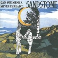 Sandstone - Can You Mend A Silver Thread (Music CD)