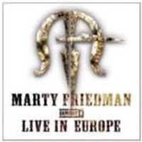 Marty Friedman - Exhibit A - Live In Europe