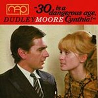 Dudley Moore - 30 Is A Dangerous Age, Cynthia (Music CD)