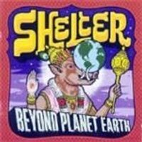 Shelter - BEYOND PLANET EARTH