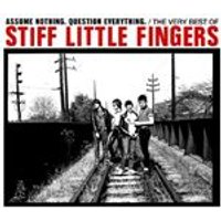 Stiff Little Fingers - Assume Nothing. Question Everything (The Very Best Of) (Music CD)
