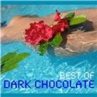 Dark Chocolate - Best of Dark Chocolate (Music CD)