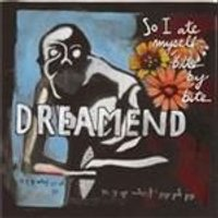 Dreamend - So I Ate Myself Bite by Bite (Music CD)