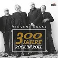 Vincent Rocks - 300 Jahre RocknRoll (Music CD)