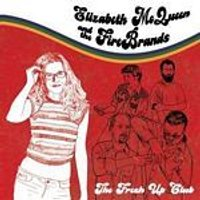 Elizabeth McQueen And The Firebrands - The Fresh Up Club (Music CD)