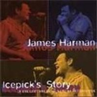 James Harman - Icepicks Story