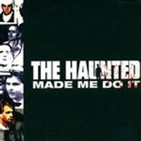 The Haunted - The Haunted Made Me Do It (Music CD)