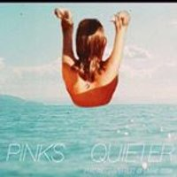 Pinks Quieter - Pinks Quieter (Music CD)