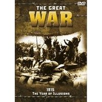 Great War 1915 - The Year Of Illusion