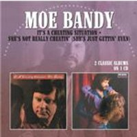 Moe Bandy - Its A Cheating Situation / Shes Not Really Cheatin (Shes Just Getting Even) (Music CD)