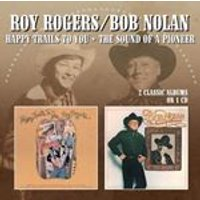 Roy Rogers / Bob Nolan - Happy Trails To You / The Sound Of A Pioneer (Music CD)