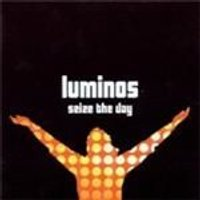 Luminos - Seize The Day