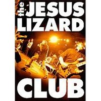 Jesus Lizard - Club