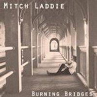 Mitch Laddie - Burning Bridges (Music CD)