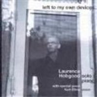 Laurence Hobgood - Left To My Own Devices