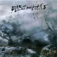Glass And Ashes - Glass And Ashes