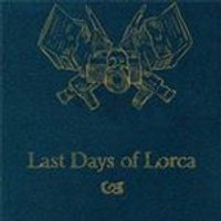 Last Days of Lorca - Last Days Of Lorca (Music CD)