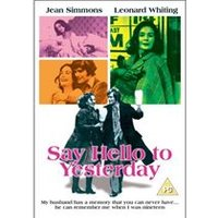 Say Hello To Yesterday