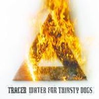 Tracer - Water for Thirsty Dogs (Music CD)