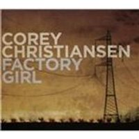 Corey Christiansen - Factory Girl (Music CD)