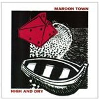 Maroon Town - High and Dry (Music CD)