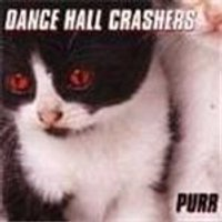 Dance Hall Crashers - Purr (Music Cd)