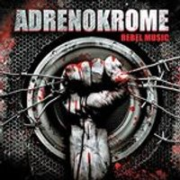Adrenokrome - Rebel Music (Music CD)