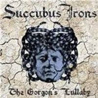 Succubus Irons - Gorgons Lullaby (Music CD)